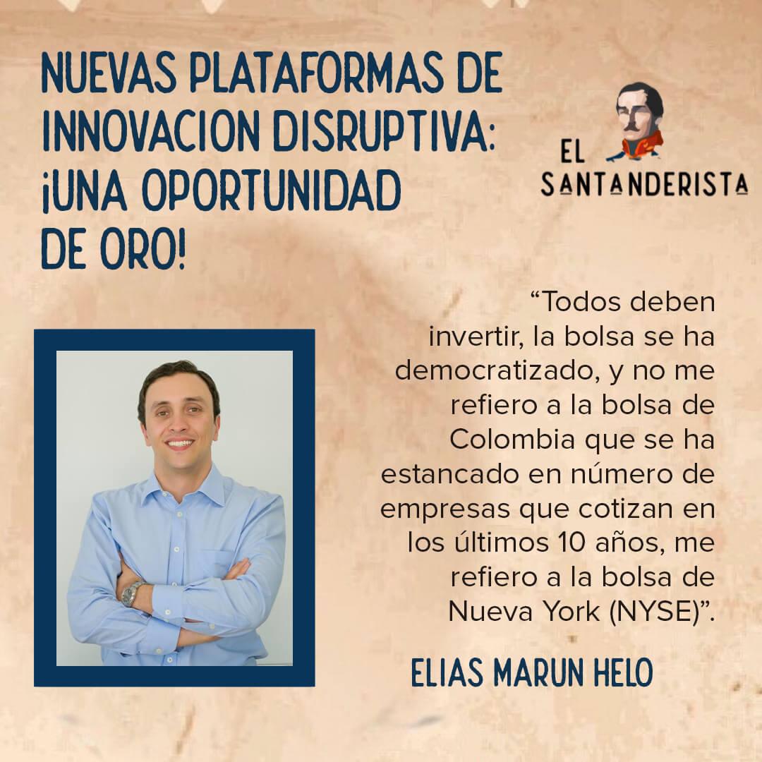 Nuevas plataformas de innovación disruptiva una oportunidad de oro Elías Marun Helo el santanderista